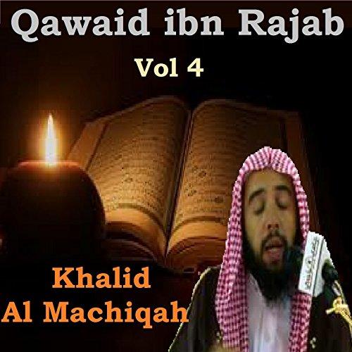 Qawaid ibn Rajab Vol 4 - 4 Rajab