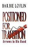 Positioned for Transition, Barbie Loflin, 0977002535