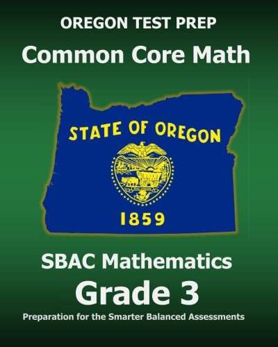 OREGON TEST PREP Common Core Math SBAC Mathematics Grade 3: Preparation for the Smarter Balanced Assessments