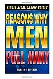 Reasons Why Men Pull Away, Richard H. Doughery, 1496007948