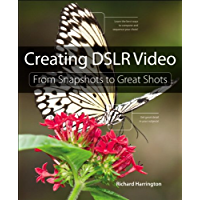 Creating DSLR Video: From Snapshots to Great Shots book cover