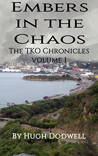 Embers in the Chaos: The TKO Chronicles Volume 1 by [Dodwell, Hugh]