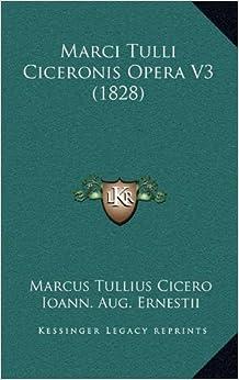 Marci Tulli Ciceronis Opera V3 (1828)