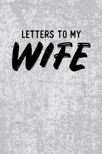 Letters to My Wife: Blank Lined Journal Notebook Gift for Husband - 115 Pages (6x9)