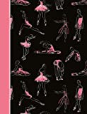 Composition Notebook: Dance Ballet Black and Pink College Ruled Lined Pages Book (7.44 x 9.69)
