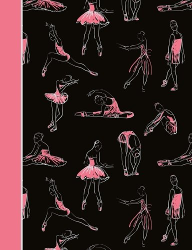 (Composition Notebook: Dance Ballet Black and Pink College Ruled Lined Pages Book (7.44 x)