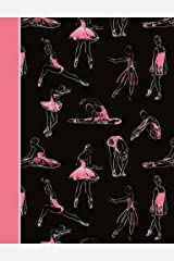 Composition Notebook: Dance Ballet Black and Pink College Ruled Lined Pages Book (7.44 x 9.69) Paperback