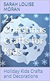 21 Christmas Crafts for Kids: Holiday Kids Crafts and Decorations Pdf