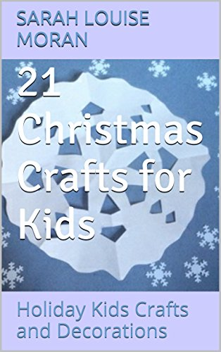 21 Christmas Crafts for Kids: Holiday Kids Crafts and Decorations