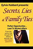 img - for Secrets, Lies & Family Ties by Sylvia Hubbard (2008-05-17) book / textbook / text book