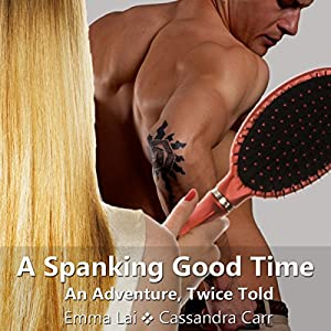 A Spanking Good Time: An Adventure, Twice Told Audiobook