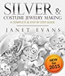 Silver & Costume Jewelry Making : A C...