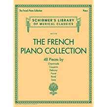 The French Piano Collection - 48 Pieces by Chaminade, Couperin, Debussy, Faure, Ravel, and Satie: Schirmer's Library of Musical Classics Volume 2118