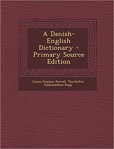 A Danish-English Dictionary by James Stephen Ferrall (2014-03-13)
