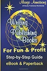 Writing & Publishing Books for Fun & Profit: Step-by-Step Guide for eBook and Paperback Paperback