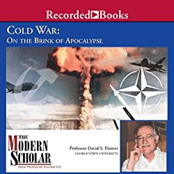 The Modern Scholar: Cold War: On the Brink of Apocalypse