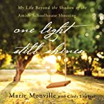 One Light Still Shines: My Life Beyond the Shadow of the Amish Schoolhouse Shooting | Cindy Lambert,Marie Monville