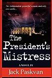 The President's Mistress, Jack Paskvan, 148119531X