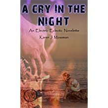 A Cry in the Night: An Electric Eclectic Book