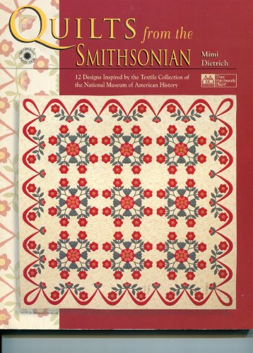 Books : Quilts from the Smithsonian: 12 Designs Inspired by the Textile Collection of the National Museum of American History