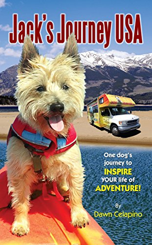 Jack's Journey USA: One dog's journey to inspire YOUR life of adventure! by [Celapino, Dawn]