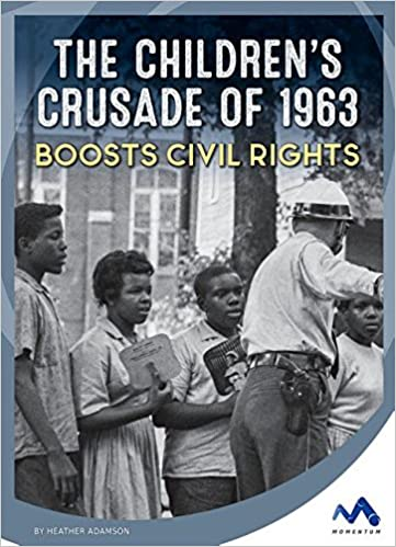 Book: the Children's Crusade of 1963 Boosts Civil Rights