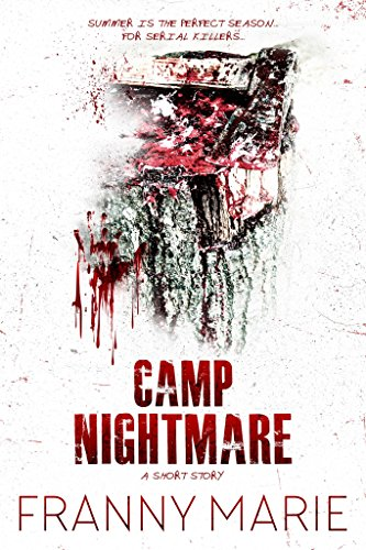 Camp Nightmare: A Short Story by [Marie, Franny]