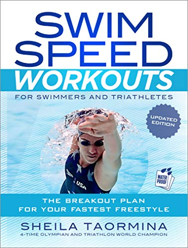 Swim Speed Workouts for Swimmers and Triathletes (Updated Edition): The Breakout Plan for Your Fastest Freestyle