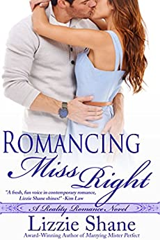 Romancing Miss Right (Reality Romance Book 2) by [Shane, Lizzie]