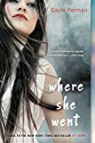 Image of Where She Went (If I Stay, Book 2)