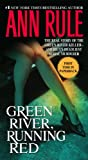 Front cover for the book Green River Running Red by Ann Rule
