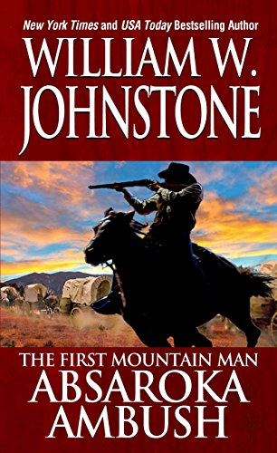 Absaroka Ambush (Preacher/First Mountain Man Book 3)