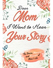 Dear Mom. I Want To Hear Your Story: A Guided Memory Journal to Share The Stories, Memories and Moments That Have Shaped Mom's Life | 7 x 10 inch