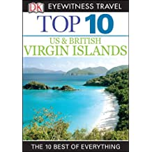 Top 10 US and British Virgin Islands (DK Eyewitness Travel Guide)