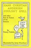 Hans Christian Andersen Couldn't Spell, Nancy Polette and Hans Christian Andersen, 0913839671