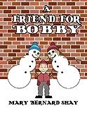 A Friend for Bobby, Mary Bernard Shay, 146266007X
