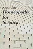 Acute Care - Homeopathy for Sciatic, Donna C. Rona, 0557105609