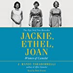 Jackie, Ethel, Joan: Women of Camelot | J. Randy Taraborrelli