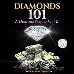 Diamonds 101: A Diamond Buyers Guide   Dirk Rendel A.J.P.