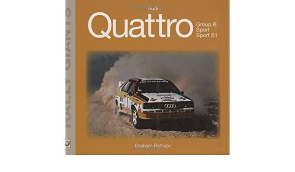 Audi Quattro (Rally Giants): Amazon.es: Graham Robson: Libros en idiomas extranjeros