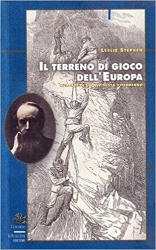 Ebook Como Descargar Libros Il Terreno Di Gioco Dell'europa. Scalate Di Un Alpinista Vittoriano PDF En Kindle