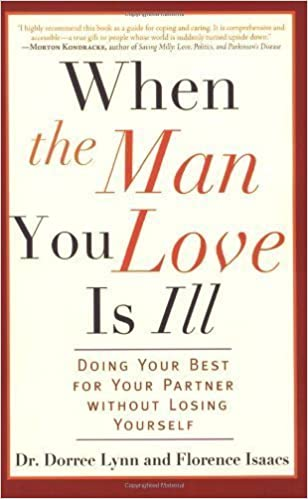 When the Man You Love Is Ill: Doing Your Best for Your Partner Without Losing Yourself by Dorree Lynn Published by Da Capo Press (2007)