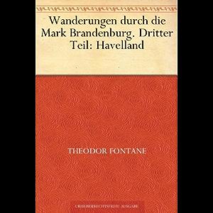 Wanderungen durch die Mark Brandenburg 3. Teil (German Edition)