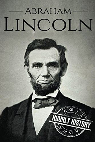 Abraham Lincoln: A Life From Beginning to End (Booklet) (One Hour History US Presidents) ()