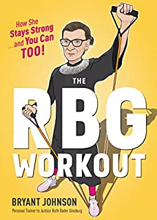 Book Cover: The RBG Workout: How She Stays Strong . . . and You Can Too!
