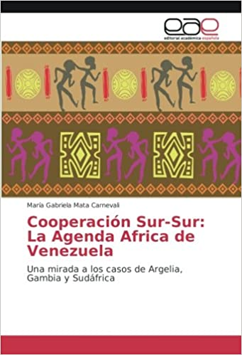 Cooperación Sur-Sur: La Agenda Africa de Venezuela: Una ...