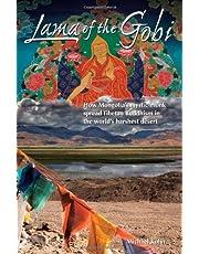 Lama of the Gobi: How Mongolia's Mystic Monk Spread Tibetan Buddhism in the World's Harshest Desert