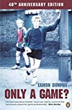 img - for Only A Game: The Diary Of A Professional Footballer by Eamon Dunphy (1987-11-03) book / textbook / text book