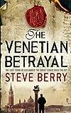 The Venetian Betrayal: Book 3 (Cotton Malone)