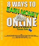 8 Ways to Earn Money Online: Lethal Strategies For Making Money Online!